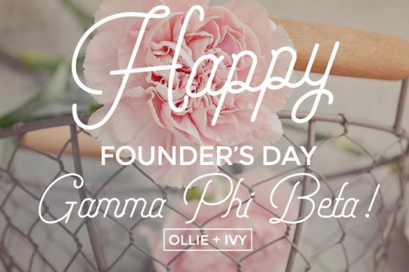 Happy Founder's Day | Gamma Phi Beta